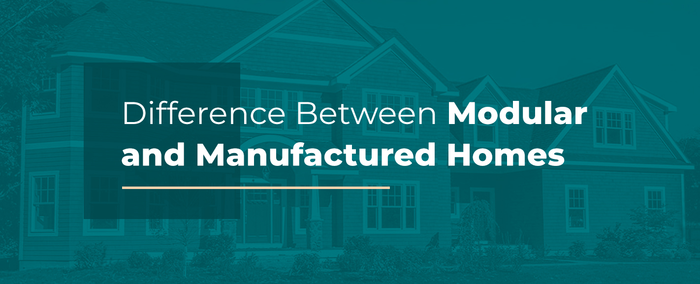 Difference Between Modular and Manufactured Homes